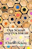 Our School and Our Vestry, Charles Dickens, 1495467007