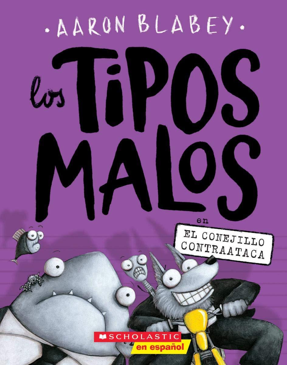 Los Tipos Malos en el Conejillo Contraataca=The Bad Guys in the Furball Strikes Back: Amazon.es: Blabey, Aaron: Libros