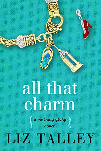 All That Charm: (A Morning Glory Novel Book - Glory Series