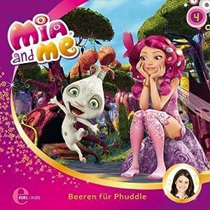 Beeren für Phuddle (Mia and Me 4) Hörspiel