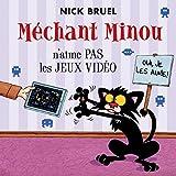 Mechant Minou N'Aime Pas les Jeux Video (French Edition)