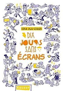 vignette de 'Dix jours sans écrans (Rigal-Goulard, Sophie)'