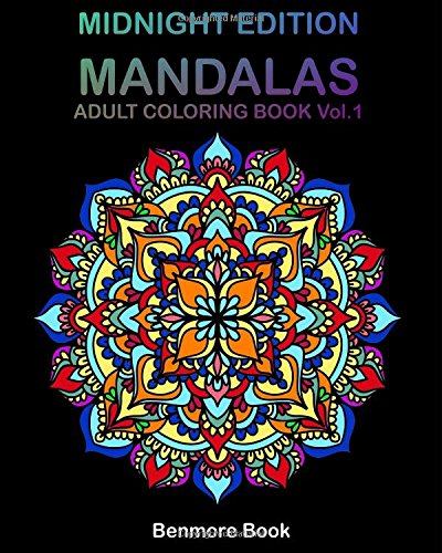 Midnight Edition Mandala: Adult Coloring Book 50 Mandala Images Stress Management Coloring Book For Relaxation, Meditation, Happiness and Relief & Art Color Therapy(Volume 1) ebook