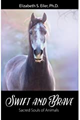 Swift and Brave: Sacred Souls of Animals Paperback