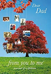 Dear Dad, from you to me : Memory Journal capturing your father's own amazing stories