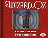 Wizard of Oz: A Scanimation Book, The: 10 Classic Scenes From Over The Rainbow (Scanimation Books) by Seder, Butler, Rufus [31 August 2011]