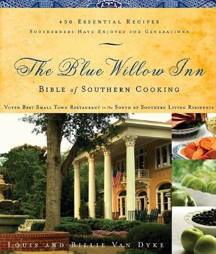 English Blue Willow - The Blue Willow Inn Bible of Southern Cooking: 450 Essential Recipes Southerners Have Enjoyed for Generations