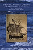 The Manila-Acapulco Galleons: The Treasure Ships of the Pacific: With an Annotated List of the Transpacific Galleons 1565-1815