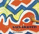 Gaza Graffiti, Mia Gröndahl, 9774163214