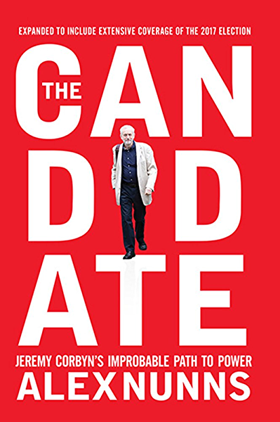 The Candidate: Jeremy Corbyns Improbable Path to Power (2nd ...