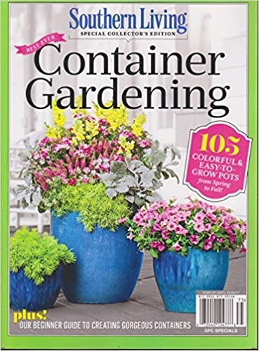 Southern Living Best Ever Container Gardening Magazine 2017: Wall  Periodicals Online: Amazon.com: Books