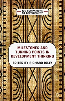 Milestones and Turning Points in Development Thinking (IDS