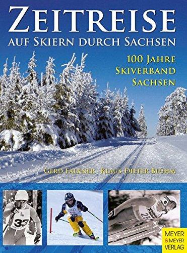 Zeitreise - Auf Skiern durch Sachsen