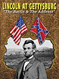 Lincoln at Gettysburg - The Battle & The Address