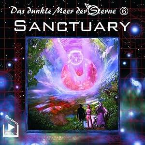 Sanctuary (Das dunkle Meer der Sterne 6) Hörspiel