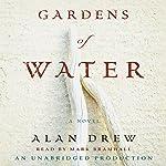 Gardens of Water: A Novel | Alan Drew