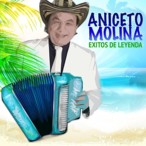 Aniceto Molina Stream or buy for $0.99 · Cumbia Cienaguera