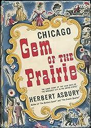 Gem of the prairie;: An informal history of the Chicago underworld