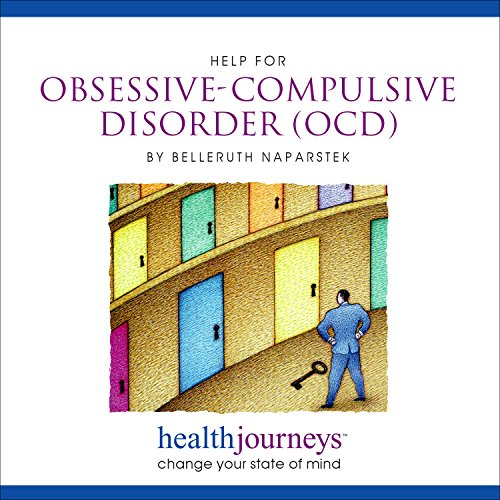 Price comparison product image Meditations for Help with Obsessive-Compulsive Disorder, Anxiety, Biochemical Swings, Increase Strength, Motivation to Resist Unwanted Thoughts and Impulses with Soothing Music by Belleruth Naparstek