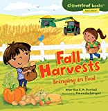 img - for Fall Harvests: Bringing in Food (Cloverleaf Books: Fall's Here!) book / textbook / text book