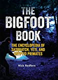 The Bigfoot Book: The Encyclopedia of Sasquatch, Yeti and Cryptid Primates