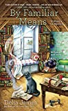 By Familiar Means (A Witch's Cat Mystery Book 2)