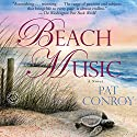 Beach Music Audiobook by Pat Conroy Narrated by Jonathan Marosz
