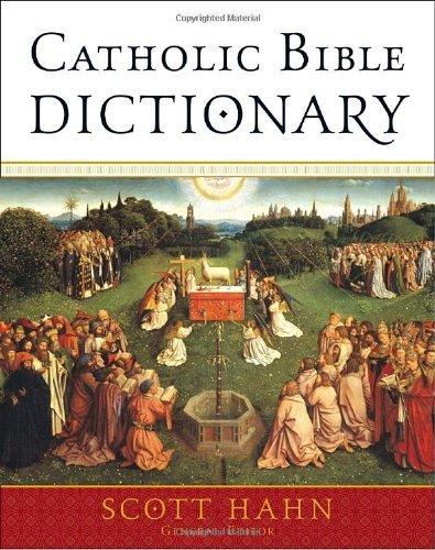 Catholic Bible Dictionary by Scott Hahn (1-Jun-2009) Hardcover