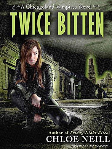 Read Online Twice Bitten (Chicagoland Vampires, Book 3) pdf epub