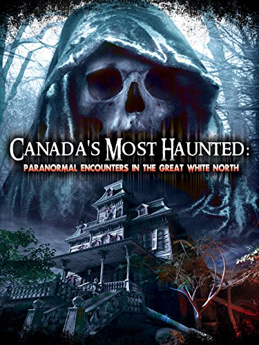 Canadas Most Haunted: Paranormal Encounters In The Great White - Inn Port
