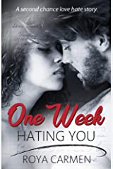 One Week Hating You: One Week Series Book 2 (standalone) Kindle Edition