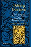 img - for Defining Dominion: The Discourses of Magic and Witchcraft in Early Modern France and Germany (Studies In Medieval And Early Modern Civilization) book / textbook / text book