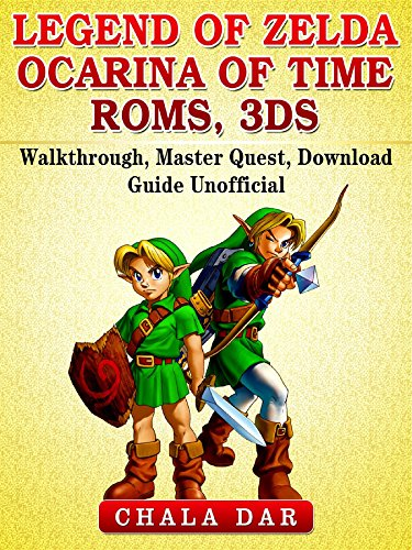 Legend of Zelda Ocarina of Time Roms, 3DS, Walkthrough, Master Quest, Download Guide Unofficial