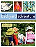 img - for Sew a Backyard Adventure: 21 Projects Teepees, Hats, Backpacks, Quilts, Sleeping Bags & More book / textbook / text book