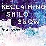 Reclaiming Shilo Snow: The Pulse-Pounding Sequel to The Evaporation of Sofi Snow | Mary Weber