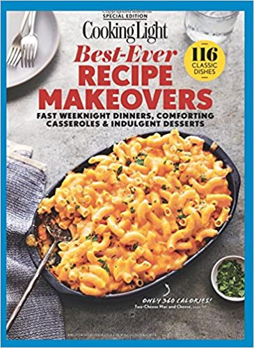 COOKING LIGHT Best Ever Recipe Makeovers: Fast Weeknight Dinners,  Comforting Casseroles U0026 Indulgent Desserts: The Editors Of Cooking Light:  9780848756468: ...