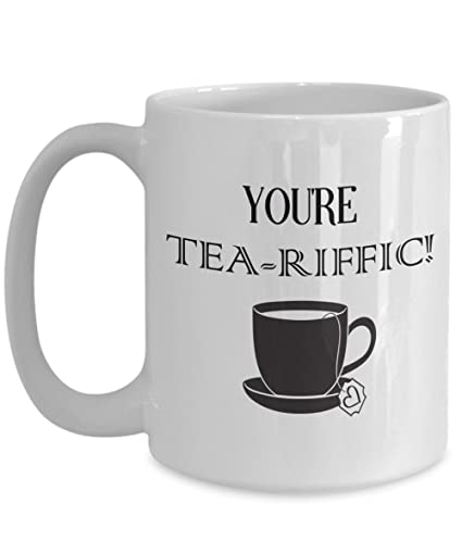 Amazon.com: You\'re Tea-riffic! Gift for Tea Lovers | Him or Her | 15 ...