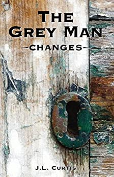 The Grey Man- Changes by [Curtis, JL]