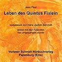 Leben des Quintus Fixlein Hörbuch von Jean Paul Gesprochen von: Hans Jochim Schmidt