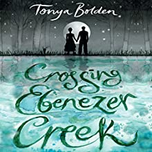 Crossing Ebenezer Creek Audiobook by Tonya Bolden Narrated by Robin Eller