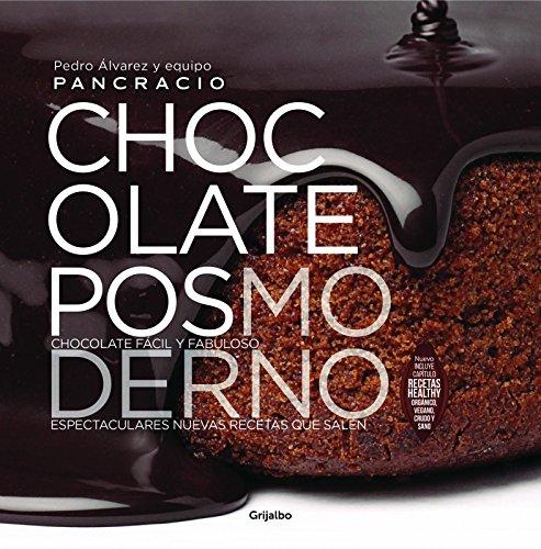 Chocolate posmoderno / Postmodern Chocolate (Spanish Edition) [Pedro Alvarez - Equipo Pancracio] (Tapa Dura)