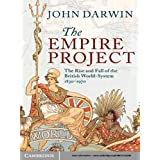The Empire Project: The Rise and Fall of the British World-System, 1830–1970