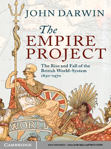The Empire Project: The Rise and Fall of the British World-System, 1830-1970 -