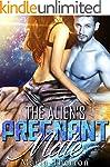 Alien Romance: The Alien's Pregnant M...