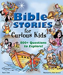 Bible Stories For Curious Kids 800 Questions To Explore