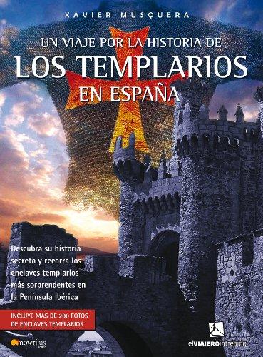 Descargar Libro Un Viaje Por La Historia De Los Templarios En España Xavier Musquera