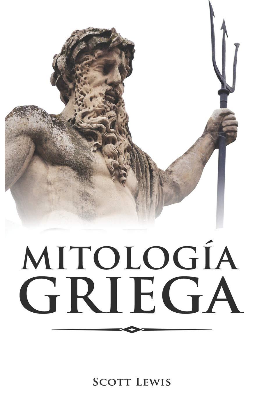 Mitología Griega: Historias Clásicas de los Dioses Griegos, Diosas, Héroes y Monstruos: 1 Mitología Clásica: Amazon.es: Lewis, Scott: Libros