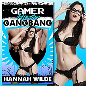 Gamer Hipster Gangbang Audiobook