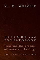 History and Eschatology: Jesus and the Promise of Natural Theology Hardcover