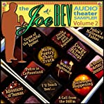 A Joe Bev Audio Theater Sampler, Volume 2 | Joe Bevilacqua,Charles Dawson Butler,Alan Reed,Jim Nixon,Mitchell Pearson,Bob Martin,Justin Felix, various authors